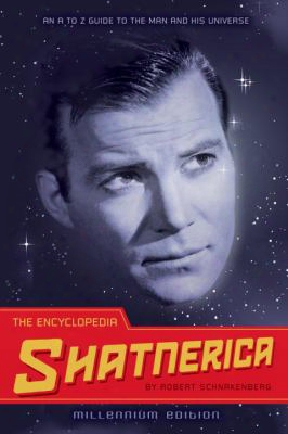 The Encyclopedia Shatnerica: An A To Z Guidet O The Man And His Universe