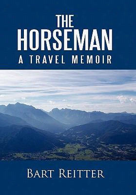 The Horseman: A Travel Memoir