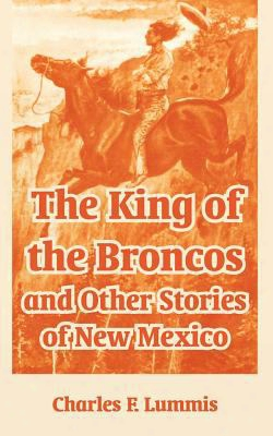 The King Of The Broncos And Other Stories Of New Mexico