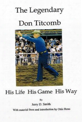 The Legendary Don Titcomb: His Life, His Game, His Way