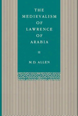 The Medievalism Lawrence Of Arabia