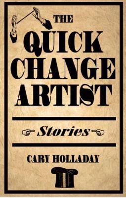The Quick-change Artist Quick-change Artist Quick-change Artist: Stories Stories Stories