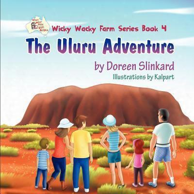 The Uluru Adventure: Wicky Wacky Farm Series Book 4