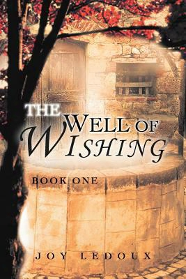 The Well Of Wishing: Book One
