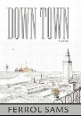 Down Town: The Journal of James Aloysius Holcombe, JR. for Ephraim Holcombe Mookinfoos