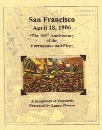 San Francisco - April 18,1906: 100th Anniversary of the Earthquake and Fire