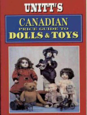 Unitt's Canadian Price Guide To Dolls And Toys