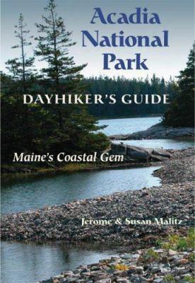 Acadia National Park: Dayhiker's Guide: Maine's Coastal Gem