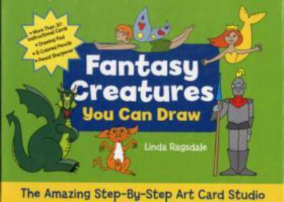 Fantasy Creatures You Can Draw: The Amazing Step-by-step Art Card Studio [with More Than 30 Instructional Cards And 8 Colored Penc