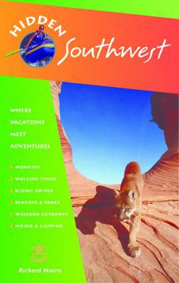 Hidden Southwest: Including Arizona, New Mexico, Southern Utah, And Southwest Colorado