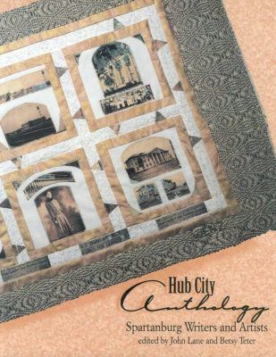 Hub City Anthology 2: More Spartanburg Writers And Artists