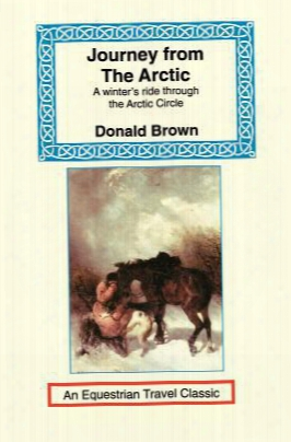 Journey From The Artic: A Winter's Ride Through The Artic Circle