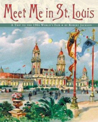 Meet Me In St. Louis: A Trip To The 1904 World's Fair
