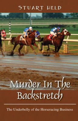 Murder In The Backstretch: The Underbelly Of The Horseracing Business