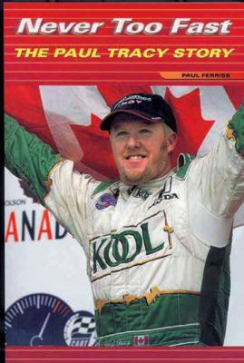 Never Too Fast: Thhe Paul Tracy Story