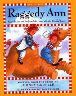 Raggedy Ann Andy And The Camel With The Wrinkled Knees My First Raggedy Ann