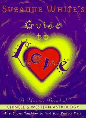 Suzanne White's Guide To Love