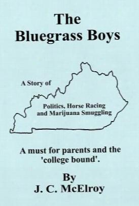 The Bluegrass Boys: A Story Of Politics, Horse Racing And Marijuana Smuggling