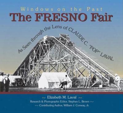 The Fresno Fair: As Seen Through The Lens Of Claude C. Pop Laval