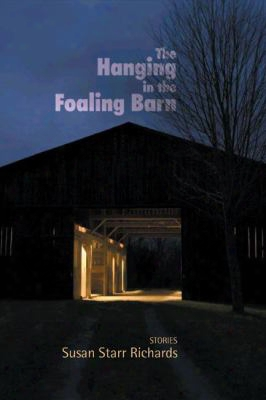 The Hanging In The Foaling Barn: Stories