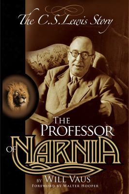 The Professor Of Narnia: The C.s. Lewis Story
