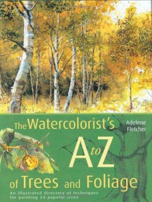 The Watercolorist's A To Z Of Trees And Foliage