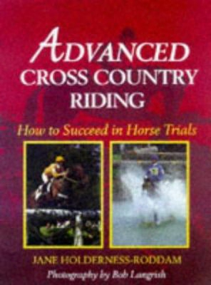 Advanced Cross Country Riding: How To Succeed In Horse Trails