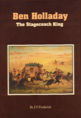 Ben Holladay: The Stagecoach King