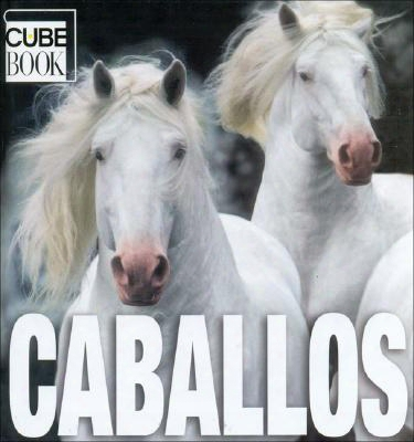 Caballos: Horses, Spanish-language Edition