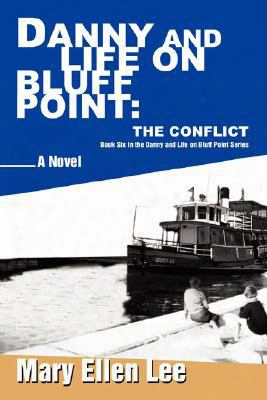 Danny And Life On Bluff Point: The Conflict: Book Six In The Danny And Life On Bluff Point Series