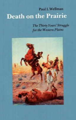 Death On The Prairie: The Thirty Years' Struggle For The Western Pains