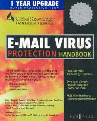 E-mail Virus Protection Handbolk: Protect Your E-mail From Trojan Horses, Viruses, And Mobile Code Attacks