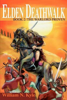 Elden Deathwalk: Book 2: The Warlord Proven