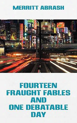 Fourteen Fraught Fables And One Debatable Day