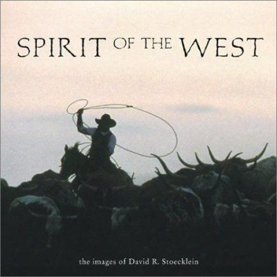 Spirit Of The West: The Images Of David R. Stoeckl