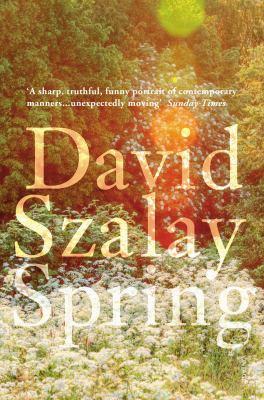 Spring. David Szalay