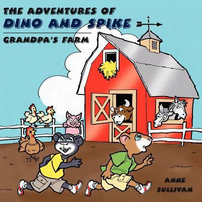 The Adventures Of Dino And Spike: Grandpa's Farm