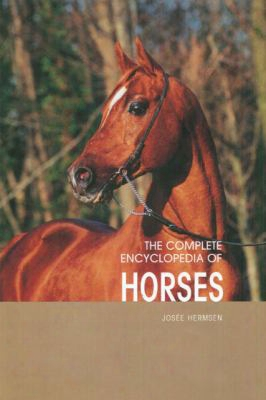 The Complete Encyclopedia Of Horses