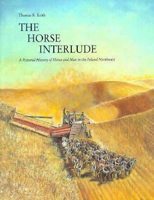 The Horse Interlude: A Pictorial History Of Horse And Man