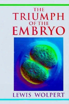 The Triumph Of The Embryo