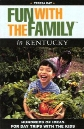 Fun with the Family in Kentucky: Hundreds of Ideas for Day Trips with the Kids