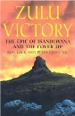 Zulu Victory-Hardbound: The Epic of Isandlwana and the Cover-Up