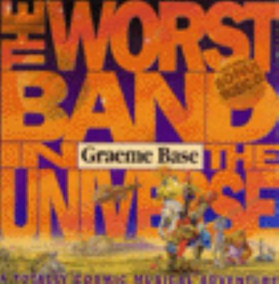 Worst Band In The Universe: A Totally Cosmic Musical Adventure