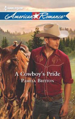 A Cowboy's Pride (harlequin American Romance)