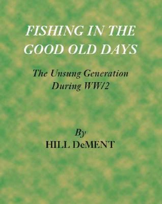 Fishing In The Good Old Days: The Unsung Generation During Ww/2