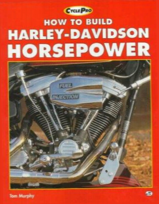 How To Build Harley-davidson Horsepower: Evolution Engines Since 1984 On