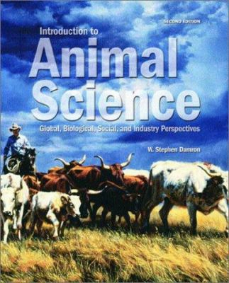 Introduction To Animal Science: Global, Biological, Social, And Industry Perspectives