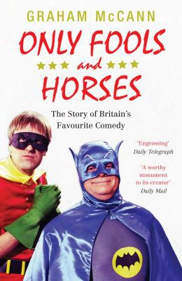 Only Fools And Horses: The Story Of Britain's Favourite Comedy