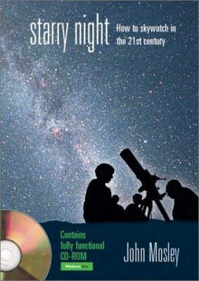 Starry Night: How To Sky Watch In The 21st Century - Cd Rom [with Cd-rom]