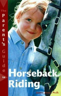 The Parent's Guide To Horseback Riding